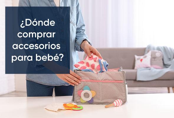 ¿Dónde comprar accesorios para bebé?
